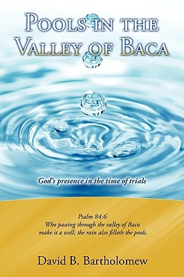 Pools in the Valley of Baca  by  David B. Bartholomew