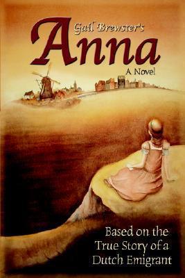 Anna  by  Gail A. Brewster