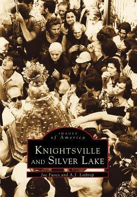 Knightsville and Silver Lake, Rhode Island (Images of America Series)  by  Joe Fuoco