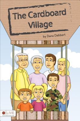 The Cardboard Village  by  Dana Dabbert