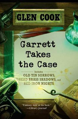 Garrett Takes the Case  by  Glen Cook