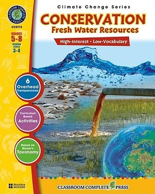 Conservation Fresh Water Resources, Grades 5-8 [With 6 Overhead Transparencies]  by  George Graybill