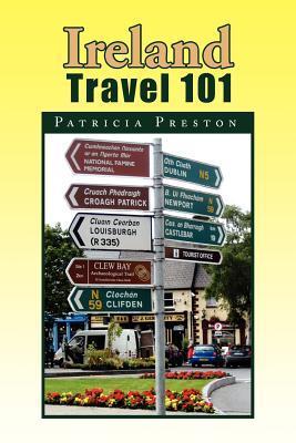 Ireland Travel 101 Patricia  Preston