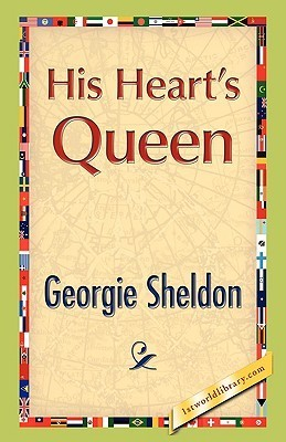 His Hearts Queen  by  Georgie Sheldon