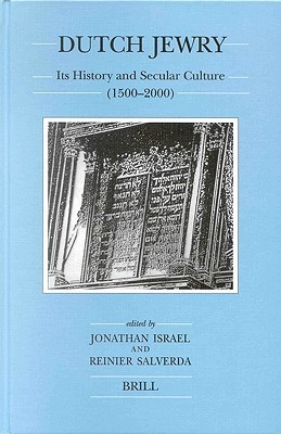 Dutch Jewry: Its History and Secular Culture (1500-2000)  by  Jonathan I. Israel