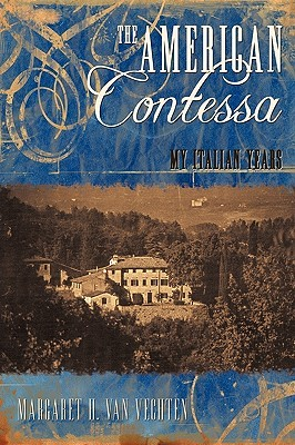The American Contessa: My Italian Years  by  Margaret H. Van Vechten