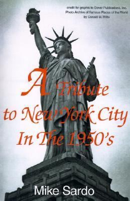 A Tribute to New York City in the 1950s Mike Sardo