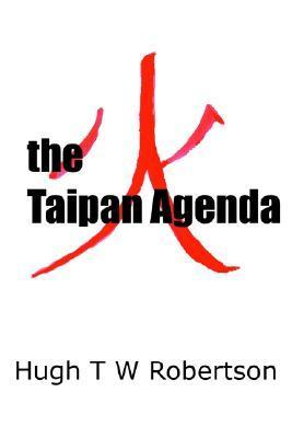 The Taipan Agenda  by  Hugh T.W. Robertson