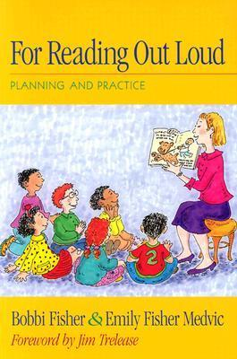 For Reading Out Loud: Planning and Practice  by  Bobbi Fisher