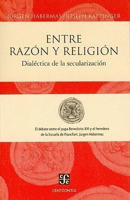 Entre Razon y Religion: Dialectica de la Secularizacion Jürgen Habermas