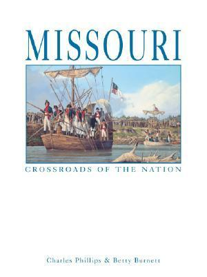 Missouri: Crossroads of the Nation  by  Charles Phillips