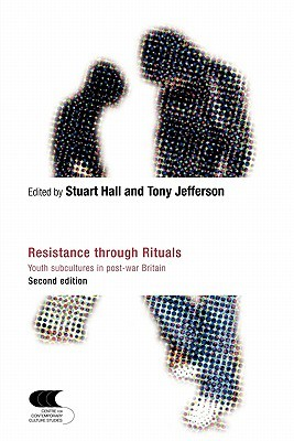 Resistance Through Rituals. Youth subcultures in post-war Britain Stuart Hall