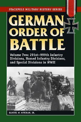German Order of Battle 2  by  Samuel W. Mitcham Jr.