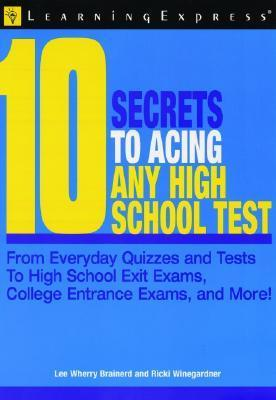 10 Secrets To Mastering Any High School Test  by  LearningExpress Editors