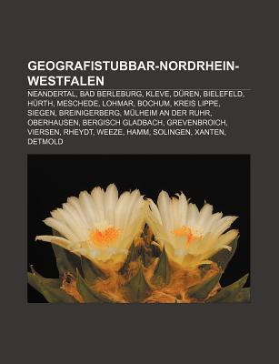 Geografistubbar-Nordrhein-Westfalen: Neandertal, Bad Berleburg, Kleve, D Ren, Bielefeld, H Rth, Meschede, Lohmar, Bochum, Kreis Lippe, Siegen Source Wikipedia