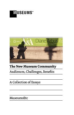 The New Museum Community: Audiences, Challenges, Benefits  by  Nicola Abery