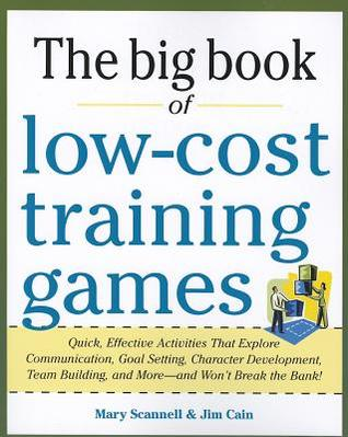 Big Book of Team-Motivating Games: Spirit-Building, Problem-Solving and Communication Games for Every Group  by  Mary Scannell