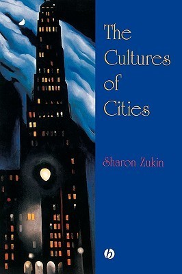 The Cultures of Cities Sharon Zukin
