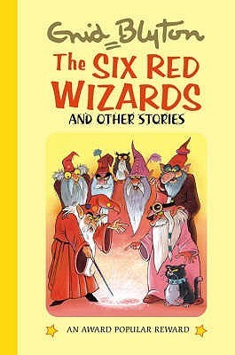 The Six Red Wizards And Other Stories (Popular Rewards 10) Enid Blyton