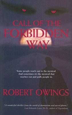Call of the Forbidden Way  by  Robert Owings