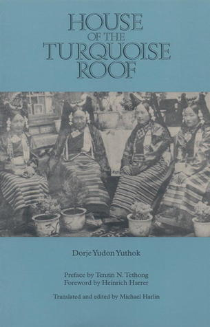 House Of The Turquoise Roof  by  Dorje Yuthok