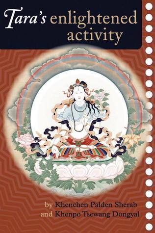 Taras Enlightened Activity: An Oral Commentary On The Twenty-One Praises To Tara Palden Sherab