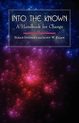 Into the Known: A Handbook for Change  by  Susan Spensley