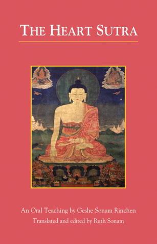 The Heart Sutra: An Oral Teaching Sonam Rinchen