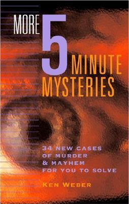 More Five-Minute Mysteries: Kenneth J. Weber