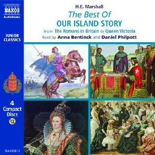 The Best of Our Island Story: From the Romans in Britain to Queen Victoria H.E. Marshall