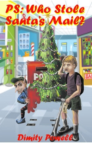 PS Who Stole Santas Mail?  by  Dimity Powell