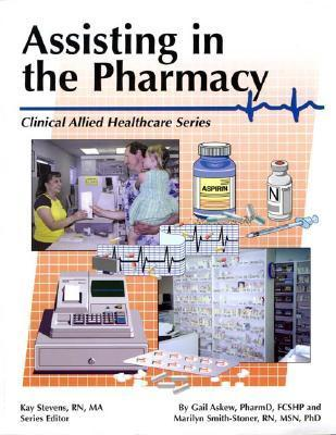 The Pharmacy Assistant (Clinical Allied Heathcare Series)  by  Marilyn Smith-Stoner
