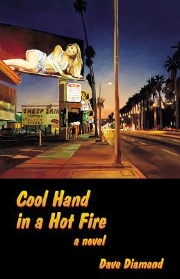 Cool Hand in a Hot Fire Dave Diamond