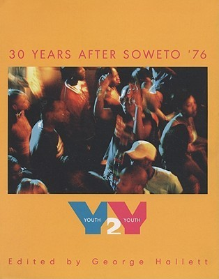Youth 2 Youth: 30 Years After Soweto 76 George Hallett