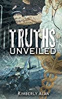 Truths Unveiled  by  Kimberly Alan