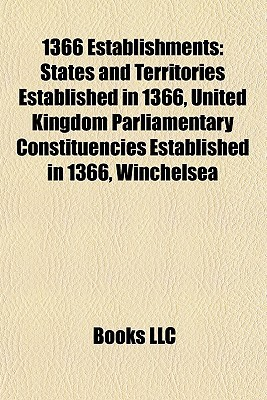 1366 Establishments: States and Territories Established in 1366, United Kingdom Parliamentary Constituencies Established in 1366, Winchelsea  by  Books LLC