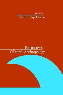 Perspectives in Cultural Anthropology Herbert Applebaum