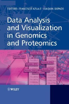Data Analysis and Visualization in Genomics and Proteomics Francisco Azuaje