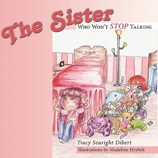 The Sister Who Wont Stop Talking Tracy Searight Dibert