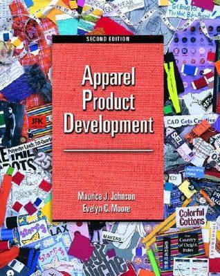 Apparel Product Development  by  Maurice J. Johnson
