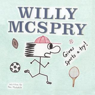 Willy McSpry Gives Sports a Try! Tom Molokie