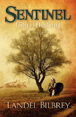 Sentinel: City of Destiny Landel Karon Bilbrey