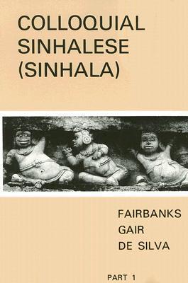 Colloquial Sinhalese: Sinhala: Part I, Lessons 1-24  by  Gordon H. Fairbanks
