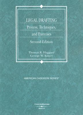 Legal Drafting: Process, Techniques, and Exercises Thomas R. Haggard