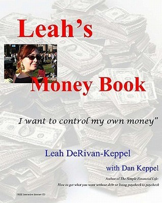 Leahs Money Book: I Want to Control My Own Money. Leah DeRivan-Keppel