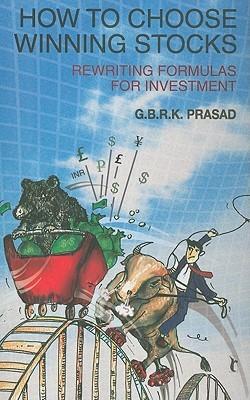 How to Choose Winning Stocks: Rewriting Formulas for Investment (Response Books) G.B.R.K. Prasad
