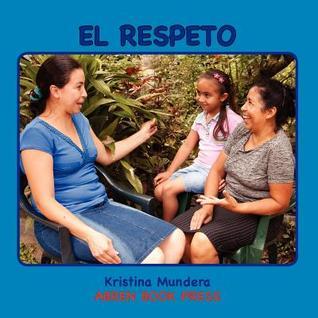 El Respeto  by  Kristina Mundera
