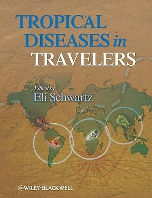 Tropical Diseases in Travelers  by  Eli Schwartz