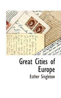 Great Cities of Europe  by  Esther Singleton