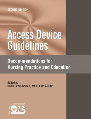 Access Device Guidelines: Recommendations For Nursing Practice And Education Dawn Camp-Sorrell